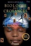 Biologie des Croyances - Comment affranchir la puissance de la conscience, de la matière et des miracles - 9782896263509 - 13,99 €