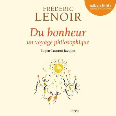 Du bonheur - un voyage philosophique - Format Téléchargement Audio - 9782356416834 - 17,95 €