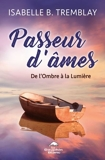 Passeur d'âmes - De l'Ombre à la Lumière - 9782897881641 - 8,99 €