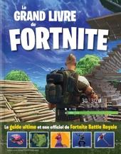 Le grand livre de Fortnite - Le guide ultime et non officiel de Fortnite Battle Royale de Samantha Skinner