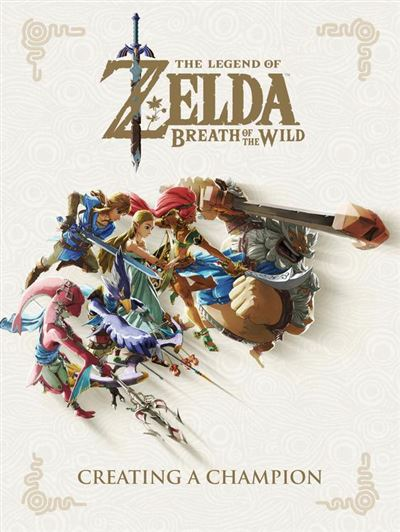 The Legend of Zelda: Breath of the Wild--Creating a Champion - 9781506710181 - 21,09 €