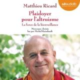 Plaidoyer pour l'altruisme - La force de la bienveillance - Morceaux choisis - Format Téléchargement Audio - 9782356416988 - 18,95 €