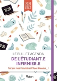 Le Bullet agenda de l'étudiant.e infirmier.e 2021- 2022 - Tous les conseils d'@anaanas_ pour réussir ton année en IFSI ! (2021)