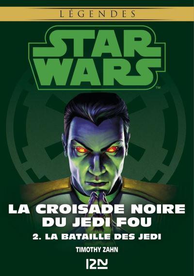 Star Wars légendes - La Croisade noire du Jedi fou : tome 2 - La Bataille des Jedi - 9782823845099 - 6,99 €