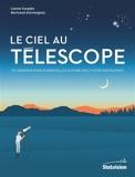 Le ciel au télescope - 110 Observations Essentielles À Faire Avec Votre Instrument