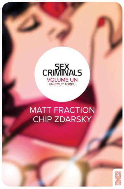 Sex Criminals - Tome 01 - Un coup tordu - 9782331016387 - 9,99 €