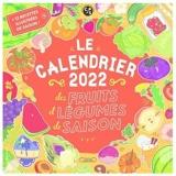 Le calendrier 2022 des fruits et légumes de saison