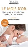 Le mois d'or. Nouvelle édition augmentée - Bien vivre le premier mois après l'accouchement - 9782381950402 - 14,99 €