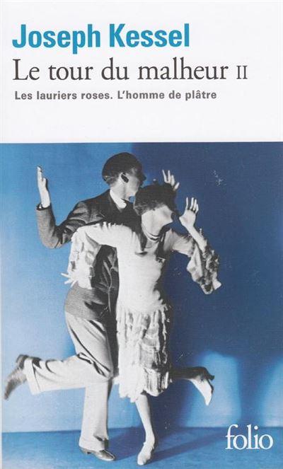 Le tour du malheur (Tome 2) - Les lauriers roses. L'homme de plâtre - 9782072584114 - 11,99 €