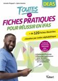 Toutes les fiches pratiques pour réussir en IFAS – Plus de 120 fiches illustrées classées par ordre alphabétique - Inclus : les nouveaux actes du référentiel aide-soignant 2021 (2021)