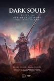 Dark Souls. Par-delà la mort - Volume 2- Bloodborne et Dark Souls III - 9782377840106 - 11,99 €
