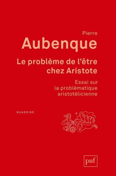 Le problème de l'être chez Aristote - Essai sur la problématique aristotélicienne - 9782130807469 - 14,99 €