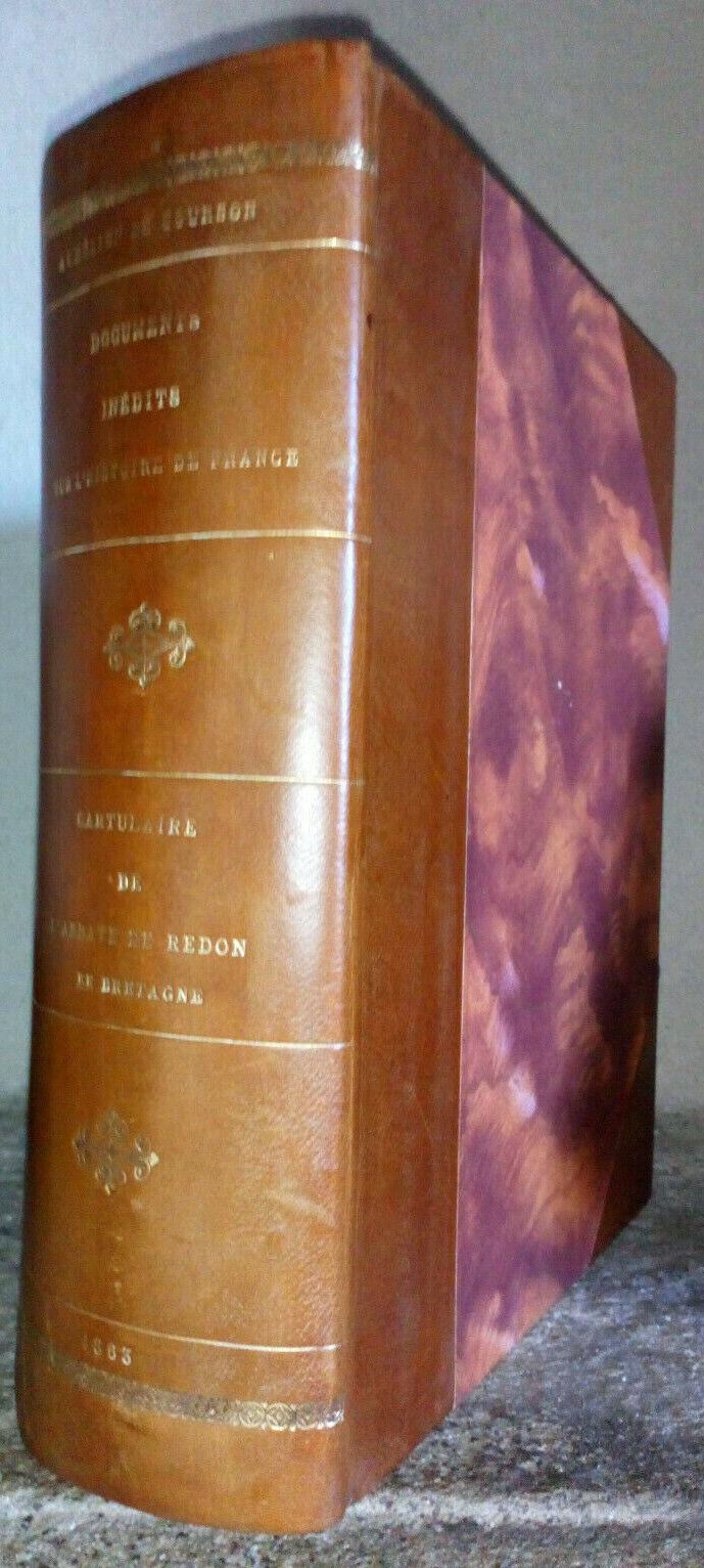Cartulaire de l'Abbaye de Redon en Bretagne - 832-1124 (Collection de documents inédits sur l'histoire de France)