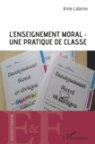 L'enseignement moral - Une pratique de classe