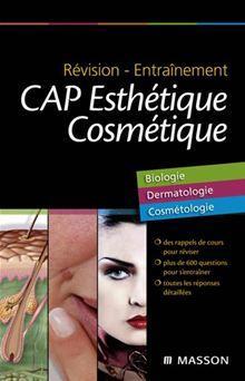 Révision - Entraînement CAP Esthétique Cosmétique - Biologie, Dermatologie, Cosmétologie - 9782294718526 - 11,99 €