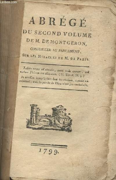 Abrégé du second volume de M. de Montgeron,... sur les miracles de M. de Paris