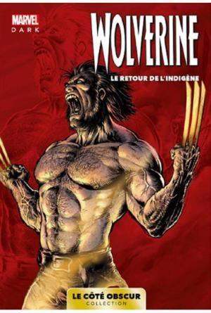 Marvel Dark - Le côté obscur T10 - Wolverine de XXX